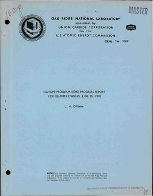 Primary view of object titled 'ISOTOPE PROGRAM (5000) PROGRESS REPORT FOR QUARTER ENDING JUNE 30, 1970.'.
