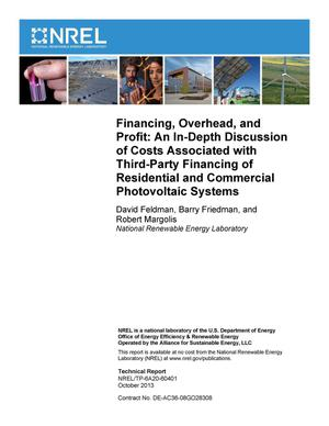 Primary view of object titled 'Financing, Overhead, and Profit: An In-Depth Discussion of Costs Associated with Third-Party Financing of Residential and Commercial Photovoltaic Systems'.