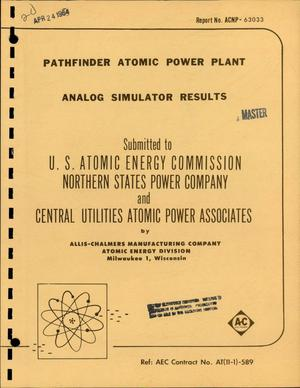 Primary view of object titled 'PATHFINDER ATOMIC POWER PLANT. ANALOG SIMULATOR RESULTS'.
