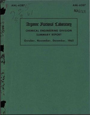 Primary view of object titled 'CHEMICAL ENGINEERING DIVISION SUMMARY REPORT, OCTOBER, NOVEMBER, DECEMBER 1960'.