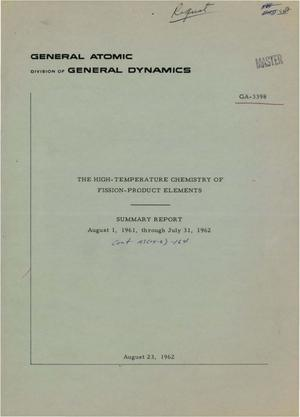 Primary view of object titled 'The High-Temperature Chemistry of Fission-Product Elements. Summary Report, August 1, 1961-July 31, 1962'.