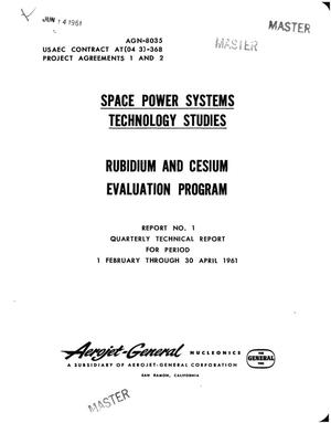 Primary view of object titled 'RUBIDIUM AND CESIUM EVALUATION PROGRAM. SPACE POWER SYSTEMS TECHNOLOGY STUDIES. Quarterly Technical Report for Period February 1 through April 30, 1961. Report No. 1'.