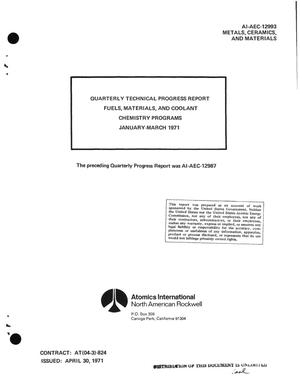 Primary view of object titled 'FUELS, MATERIALS, AND COOLANT CHEMISTRY PROGRAMS. Quarterly Technical Progress Report, January--March 1971.'.