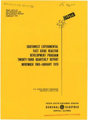 Primary view of object titled 'SOUTHWEST EXPERIMENTAL FAST OXIDE REACTOR DEVELOPMENT PROGRAM. Twenty- Third Quarterly Report, November 1969--January 1970.'.