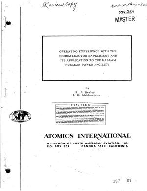 Primary view of object titled 'OPERATING EXPERIENCE WITH THE SODIUM REACTOR EXPERIMENT AND ITS APPLICATION TO THE HALLAM NUCLEAR POWER FACILITY'.