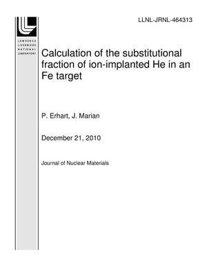 Primary view of object titled 'Calculation of the substitutional fraction of ion-implanted He in an Fe target'.