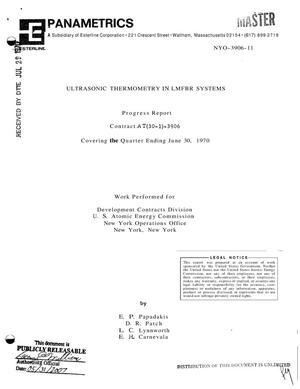 Primary view of object titled 'ULTRASONIC THERMOMETRY IN LMFBR SYSTEMS. Progress Report Covering the Quarter Ending June 30, 1970.'.