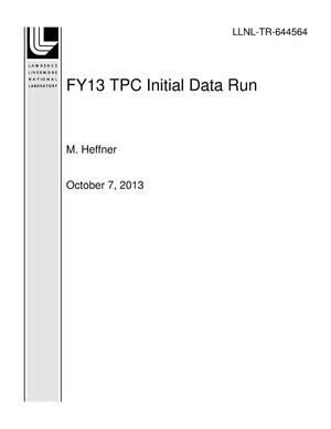 Primary view of object titled 'FY13 TPC Initial Data Run'.