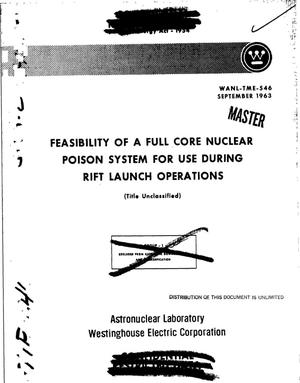 Primary view of object titled 'Feasibility of a full core nuclear poison system for use during RIFT launch operations'.