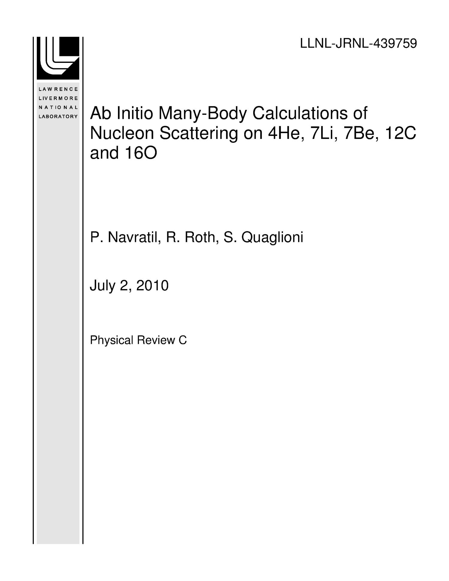 Ab Initio Many-Body Calculations of Nucleon Scattering on 4He, 7Li, 7Be, 12C and 16O                                                                                                      [Sequence #]: 1 of 20