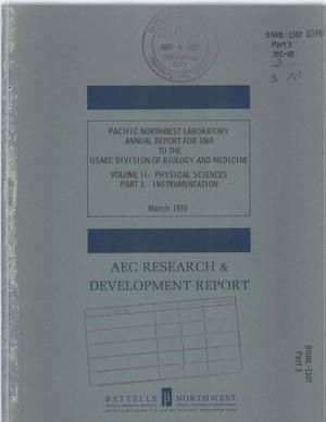 Primary view of object titled 'Annual Report for 1969 to the Usaec Division of Biology and Medicine. Volume Ii. Physical Sciences. Part 3. Instrumentation.'.