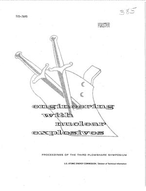 Primary view of object titled 'PROCEEDINGS OF THE THIRD PLOWSHARE SYMPOSIUM ENGINEERING WITH NUCLEAR EXPLOSIVES, APRIL 21-23, 1964'.