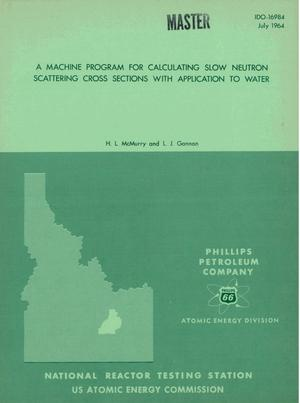 Primary view of object titled 'A MACHINE PROGRAM FOR CALCULATING SLOW NEUTRON SCATTERING CROSS SECTIONS WITH APPLICATION TO WATER'.