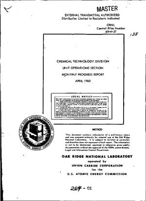 Primary view of object titled 'CHEMICAL TECHINOLOGY DIVISION, UNIT OPERATIONS SECTION MONTHLY PROGRESS REPORT, APRIL 1960'.