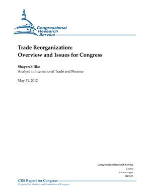 Trade Reorganization: Overview and Issues for Congress