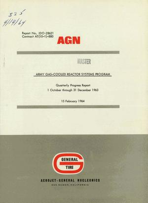Primary view of object titled 'Army Gas-Cooled Reactor Systems Program Quarterly Progress Report: October 1 - December 31, 1963'.