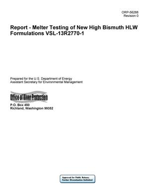 Primary view of object titled 'Report - Melter Testing of New High Bismuth HLW Formulations VSL-13R2770-1'.
