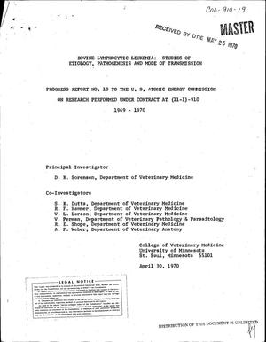 Primary view of object titled 'Bovine Lymphocytic Leukemia: Studies of Etiology, Pathogenesis and Mode of Transmission. Progress Report No. 10, May 1, 1969--April 30, 1970.'.