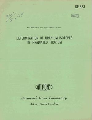 Primary view of object titled 'Determination of Uranium Isotopes in Irradiated Thorium'.