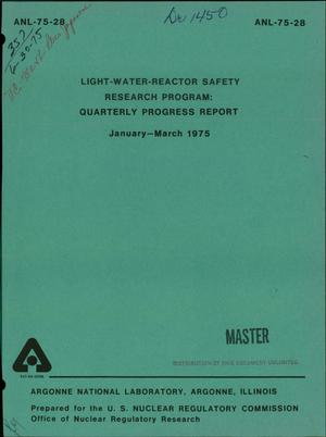 Primary view of object titled 'Light--water--reactor safety research program. Quarterly progress report, January--March 1975'.