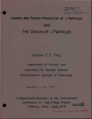 Primary view of object titled 'Hadron and photon production of J particles and the origin of J particles'.
