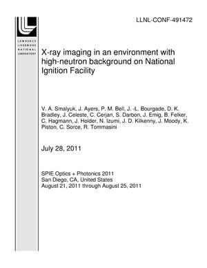 Primary view of object titled 'X-ray imaging in an environment with high-neutron background on National Ignition Facility'.