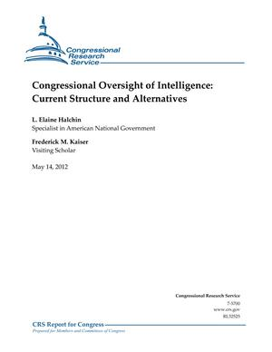Congressional Oversight of Intelligence: Current Structure and Alternatives