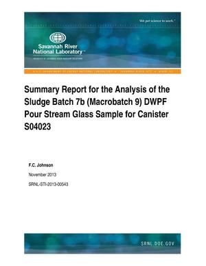 Primary view of object titled 'Summary Report For The Analysis Of The Sludge Batch 7b (Macrobatch 9) DWPF Pour Stream Glass Sample For Canister S04023'.