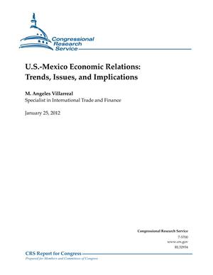 U.S.-Mexico Economic Relations: Trends, Issues, and Implications