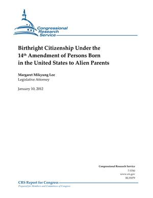 Birthright Citizenship Under the 14th Amendment of Persons Born in the United States to Alien Parents