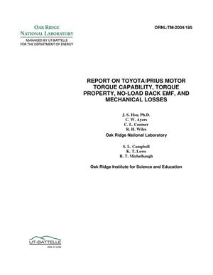 Primary view of object titled 'Report on Toyota/Prius Motor Torque-Capability, Torque-Property, No-Load Back EMF, and Mechanical Losses'.