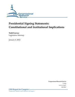 Presidential Signing Statements: Constitutional and Institutional Implications