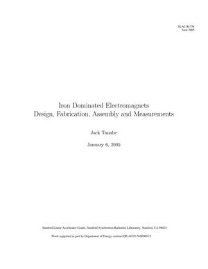 Primary view of object titled 'Iron Dominated Electromagnets: Design, Fabrication, Assembly and Measurements'.