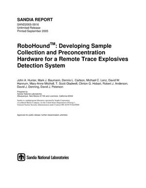 Primary view of object titled 'RoboHound:developing sample collection and preconcentration hardware for a remote trace explosives detection system.'.