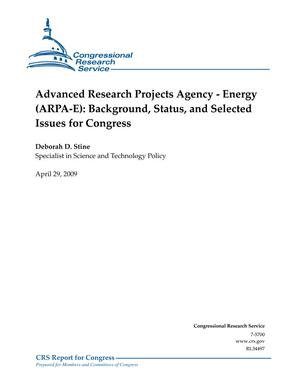 Advanced Research Projects Agency - Energy (ARPA-E): Background, Status, and Selected Issues for Congress
