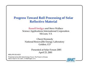 Primary view of object titled 'Progress Toward Roll Processing of Solar Reflective Material (Presentation)'.