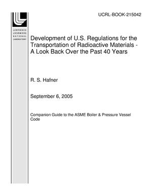 Primary view of object titled 'Development of U.S. Regulations for the Transportation of Radioactive Materials - A Look Back Over the Past 40 Years'.
