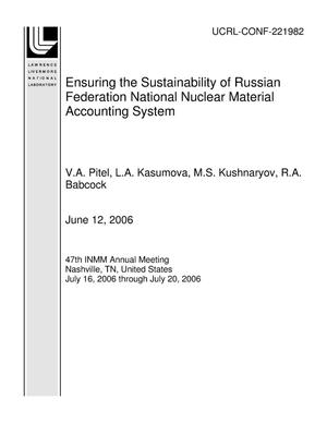 Primary view of object titled 'Ensuring the Sustainability of Russian Federation National Nuclear Material Accounting System'.