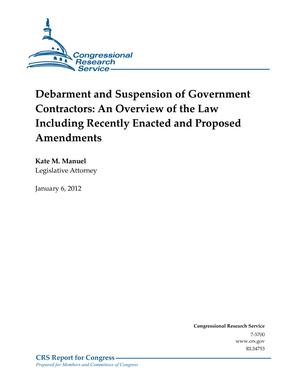 Debarment and Suspension of Government Contractors: An Overview of the Law Including Recently Enacted and Proposed Amendments