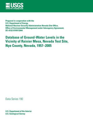 Primary view of object titled 'Database of Ground-Water Levels in the Vicinity of Rainier Mesa, Nevada Test Site, Nye County, Nevada 1957-2005.'.