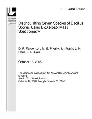 Primary view of object titled 'Distinguishing Seven Species of Bacillus Spores Using BioAerosol Mass Spectrometry'.