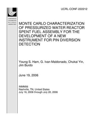 Primary view of object titled 'MONTE CARLO CHARACTERIZATION OF PRESSURIZED WATER REACTOR SPENT FUEL ASSEMBLY FOR THE DEVELOPMENT OF A NEW INSTRUMENT FOR PIN DIVERSION DETECTION'.