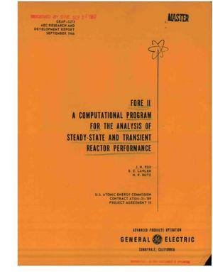 Primary view of object titled 'FORE II: A COMPUTATIONAL PROGRAM FOR THE ANALYSIS OF STEADY-STATE AND TRANSIENT REACTOR PERFORMANCE.'.