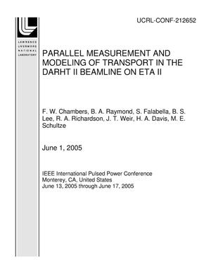 Primary view of object titled 'PARALLEL MEASUREMENT AND MODELING OF TRANSPORT IN THE DARHT II BEAMLINE ON ETA II'.