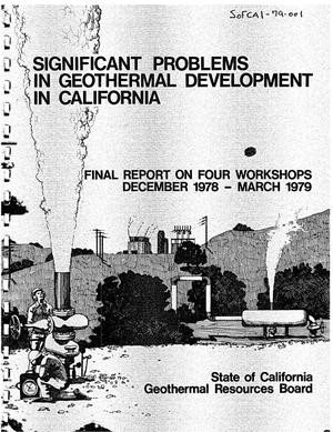 Primary view of object titled 'Significant Problems in Geothermal Development in California, Final Report on Four Workshops, December 1978 - March 1979'.