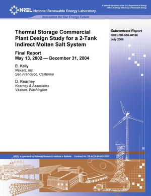 Primary view of object titled 'Thermal Storage Commercial Plant Design Study for a 2-Tank Indirect Molten Salt System: Final Report, 13 May 2002 - 31 December 2004'.