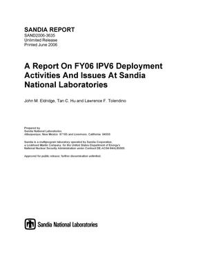 Primary view of object titled 'A report on FY06 IPv6 deployment activities and issues at Sandia National Laboratories.'.