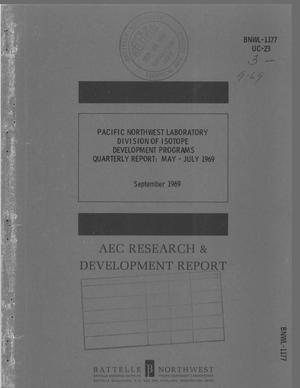 Primary view of object titled 'Pacific Northwest Laboratory, Division of Isotope Development programs quarterly report, May 1969--July 1969.'.