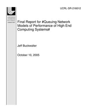 Primary view of object titled 'Final Report for ?Queuing Network Models of Performance of High End Computing Systems?'.