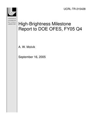 Primary view of object titled 'High-Brightness Milestone Report to DOE OFES, FY05 Q4'.